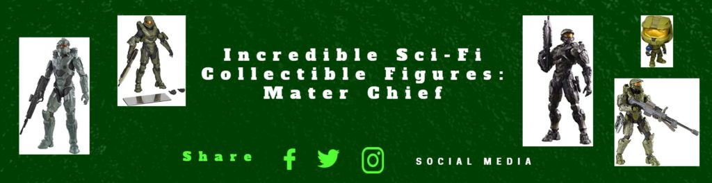 Incredible Sci-Fi Collectible Figures: Mater Chief